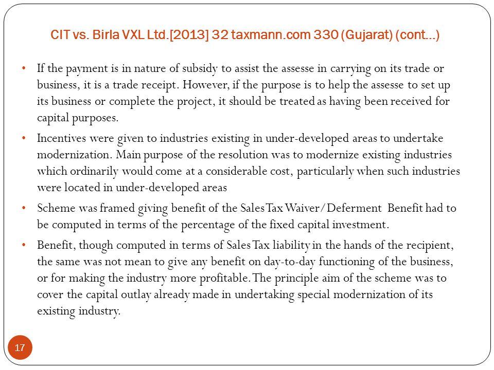 CIT vs. Birla VXL Ltd.[2013] 32 taxmann.com 330 (Gujarat) (cont…)